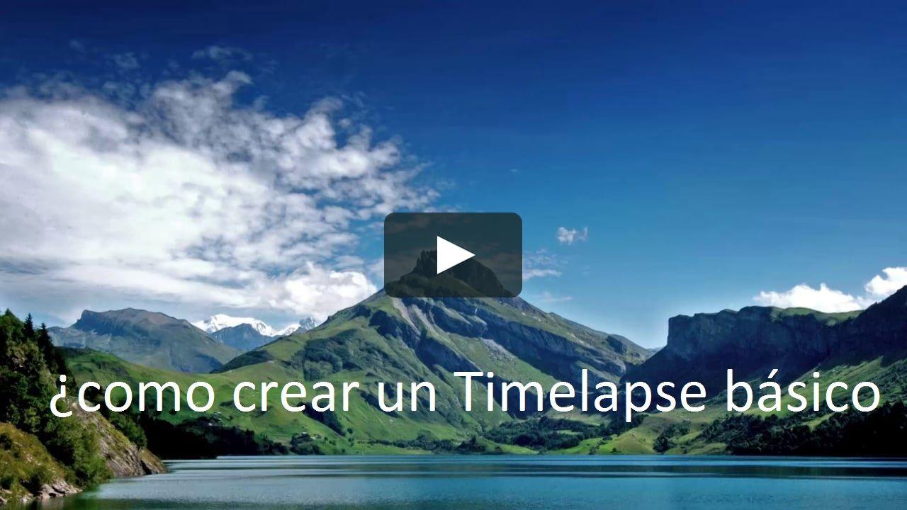 Como crear un timelapse