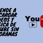 Descargar vídeos y música de Youtube