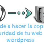 Quiero hacer la copia de seguridad de mi web. Tutorial + Videotutorial 🎞