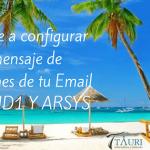 Aprende a configurar el mensaje de vacaciones en el email